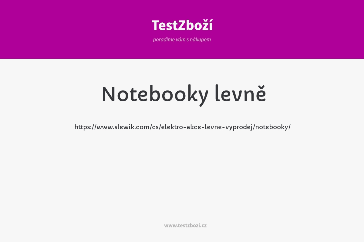 https://www.slewik.com/cs/elektro-akce-levne-vyprodej/notebooky/
