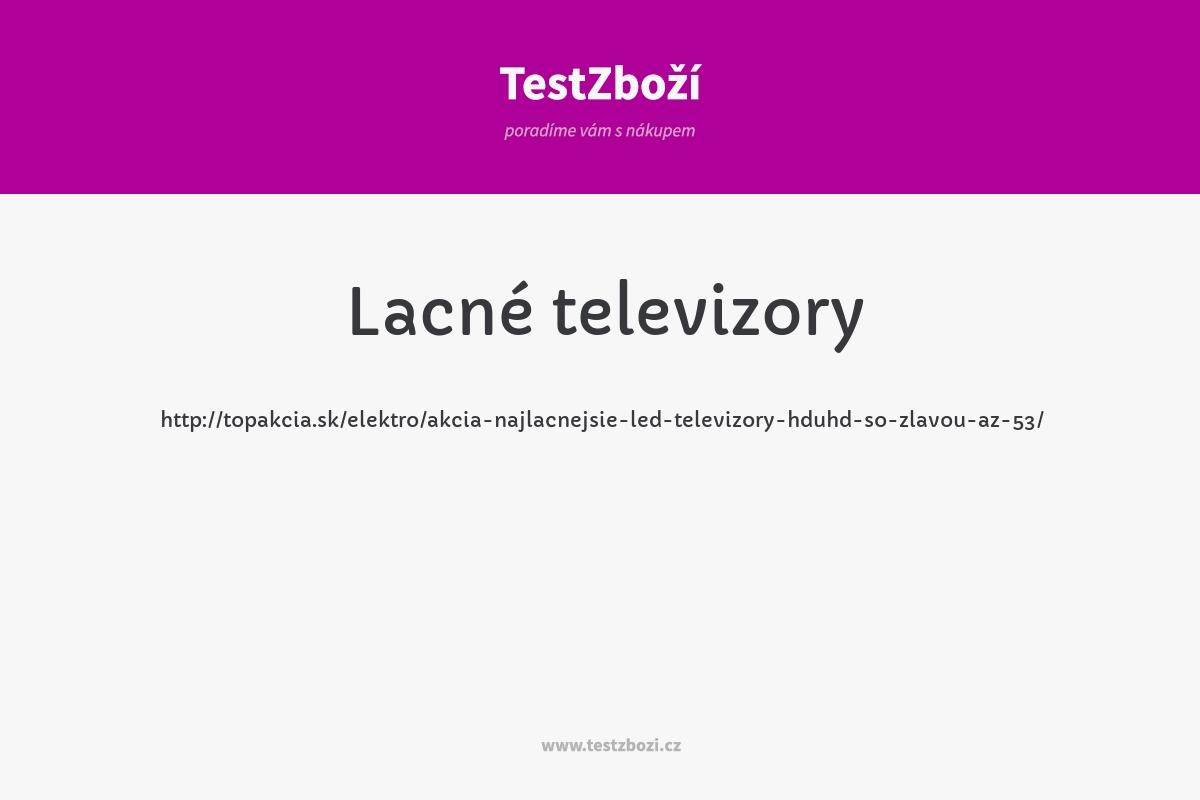 http://topakcia.sk/elektro/akcia-najlacnejsie-led-televizory-hduhd-so-zlavou-az-53/