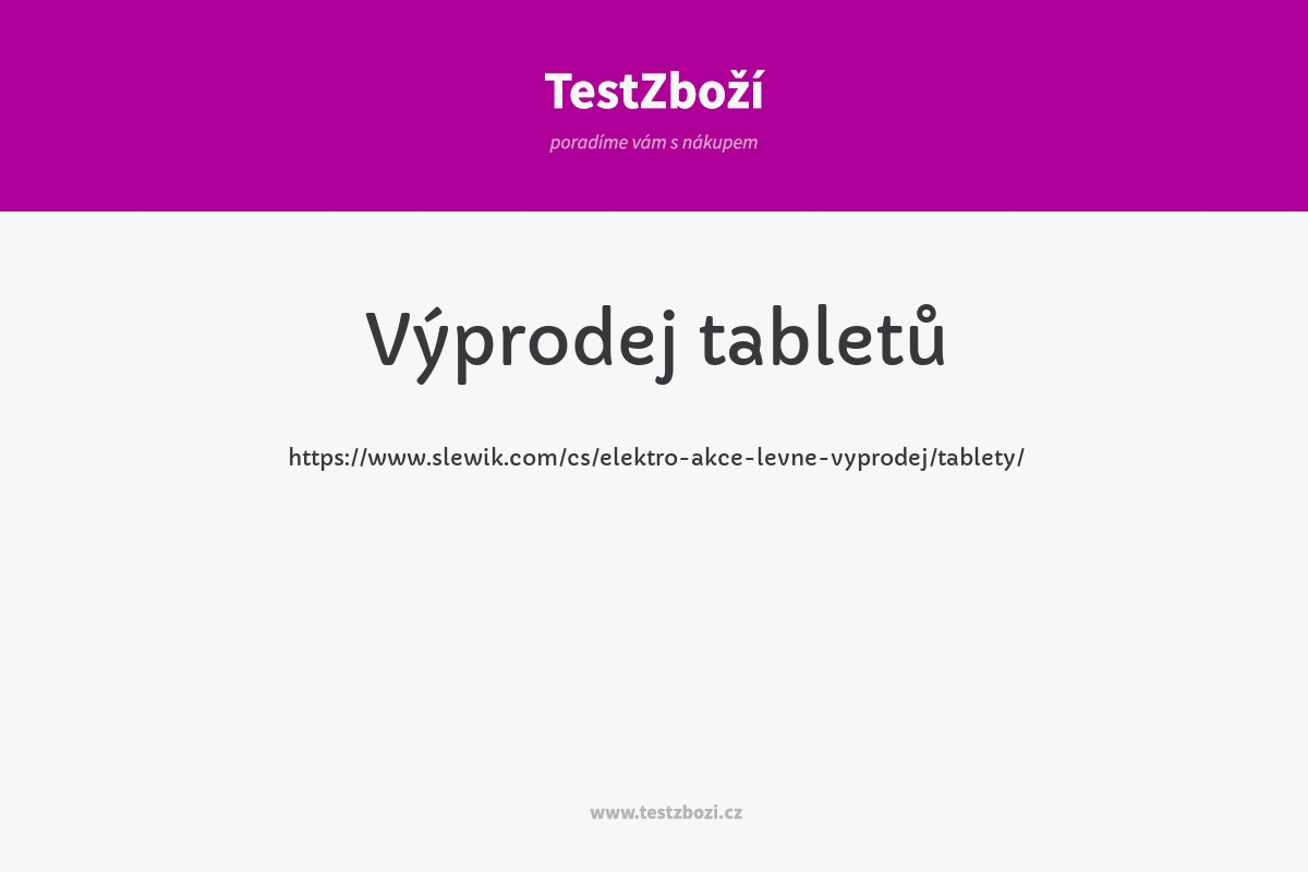 https://www.slewik.com/cs/elektro-akce-levne-vyprodej/tablety/