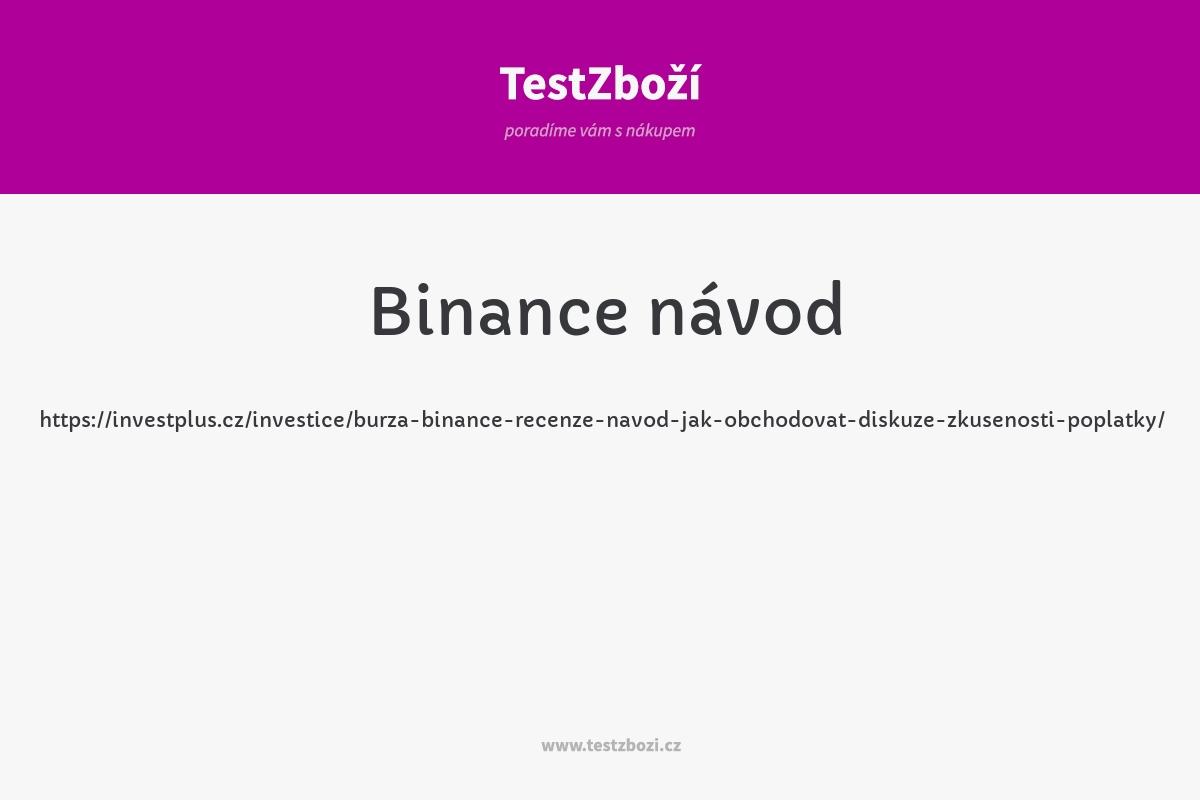 https://investplus.cz/investice/burza-binance-recenze-navod-jak-obchodovat-diskuze-zkusenosti-poplatky/
