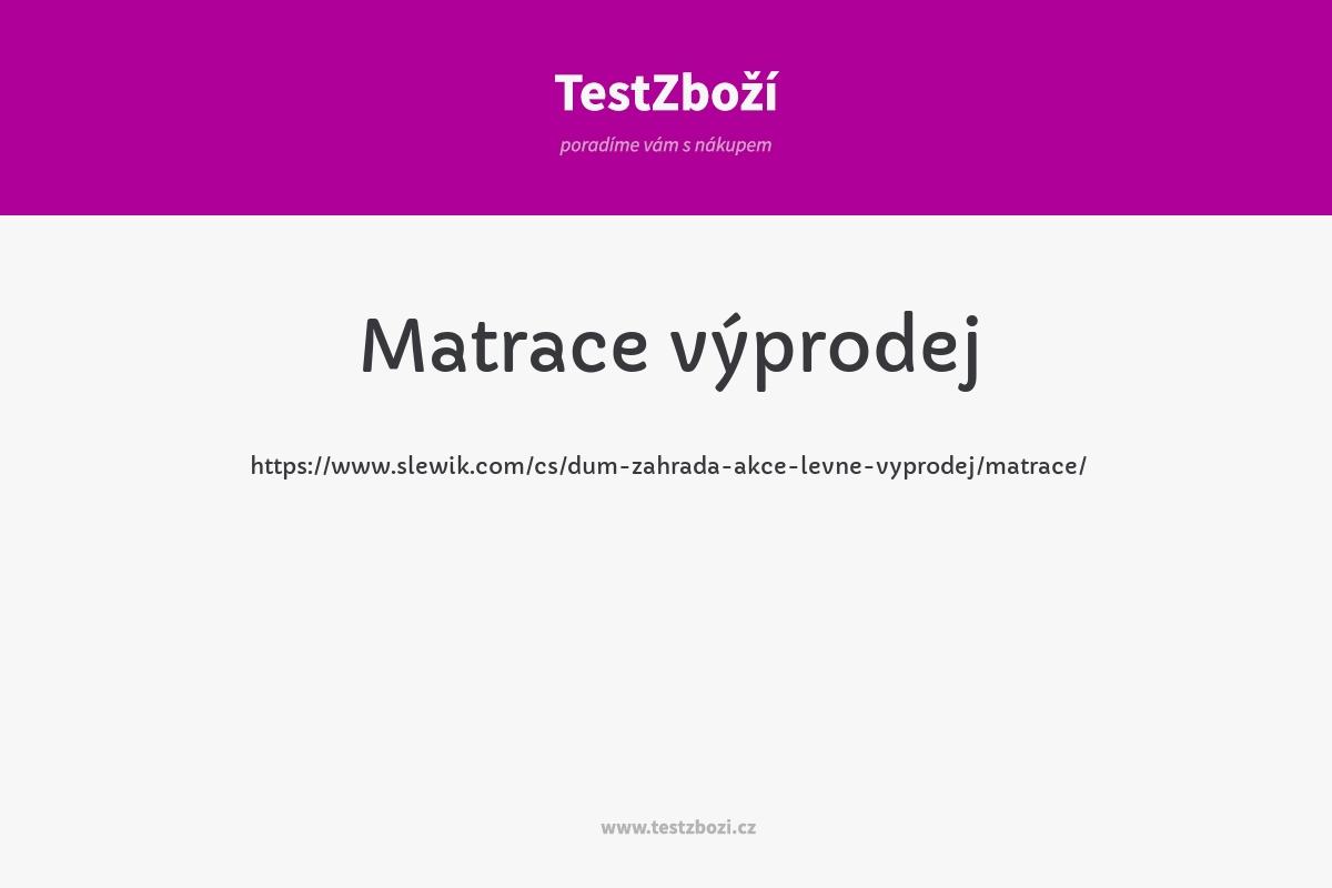 https://www.slewik.com/cs/dum-zahrada-akce-levne-vyprodej/matrace/